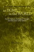 At Home in the World: Human nature, ecological thought and education after Darwin